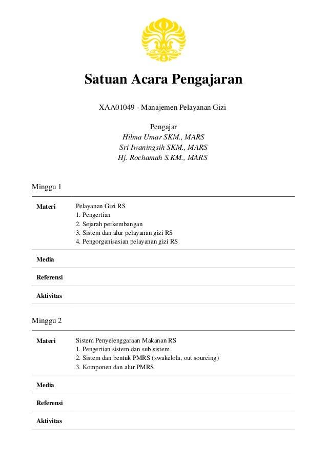Satuan Acara Pengajaran XAA01049 - Manajemen Pelayanan Gizi Pengajar Hilma Umar SKM., MARS Sri Iwaningsih SKM., MARS Hj. R...