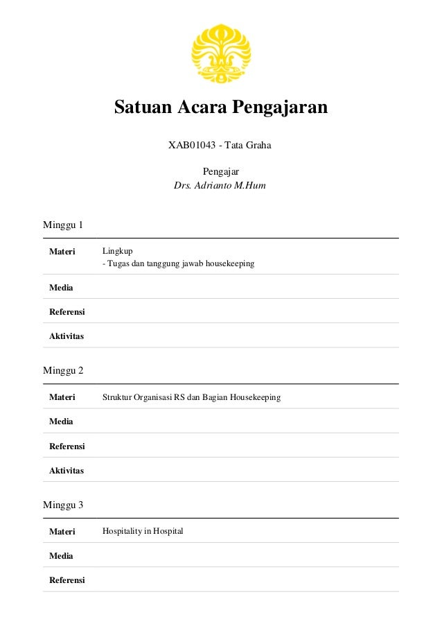 Satuan Acara Pengajaran XAB01043 - Tata Graha Pengajar Drs. Adrianto M.Hum Minggu 1 Materi Lingkup - Tugas dan tanggung ja...