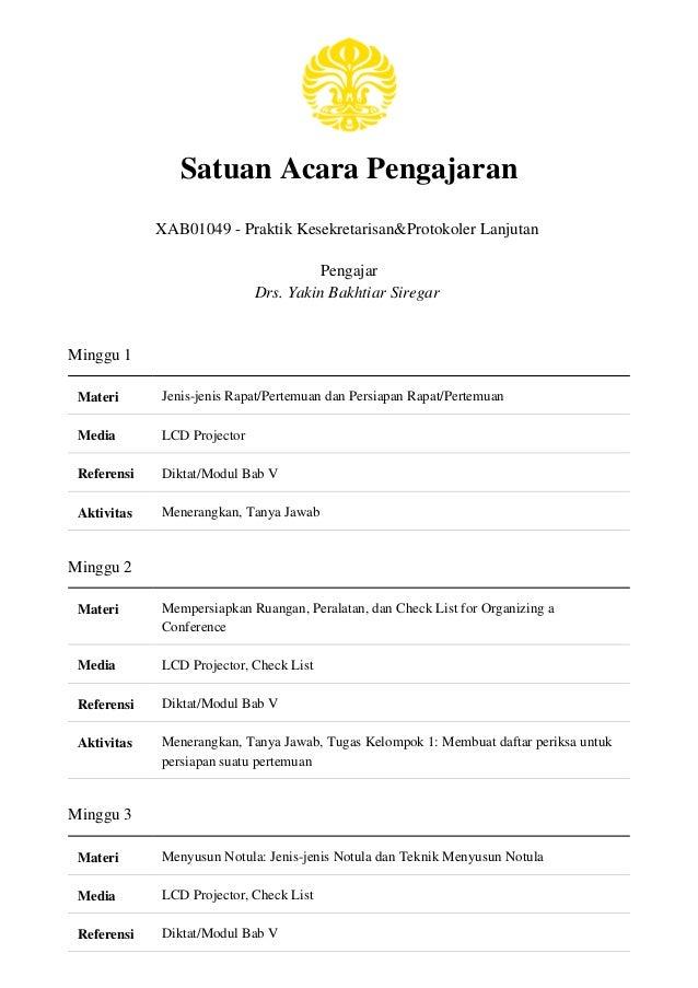 Satuan Acara Pengajaran XAB01049 - Praktik Kesekretarisan&Protokoler Lanjutan Pengajar Drs. Yakin Bakhtiar Siregar Minggu ...