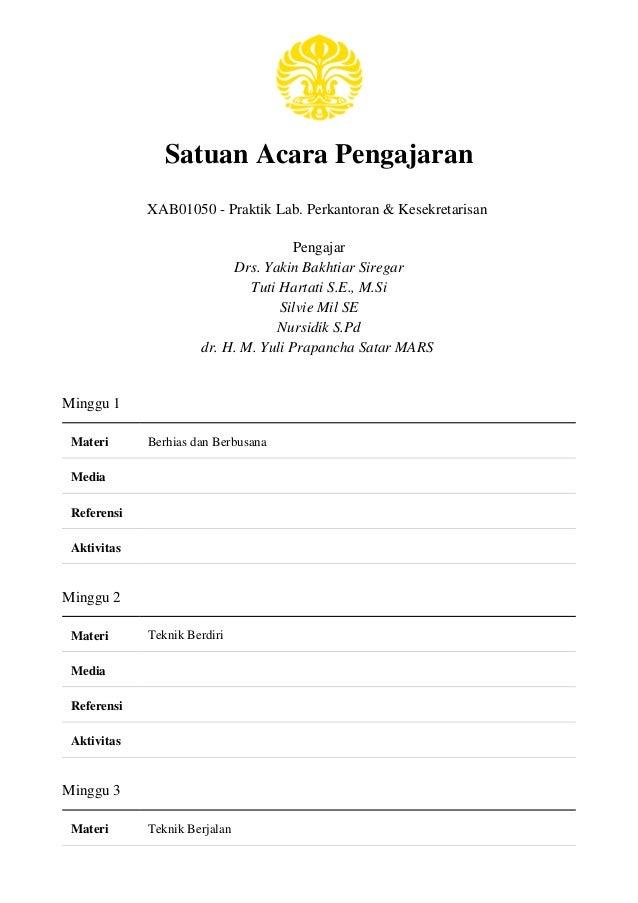 Satuan Acara Pengajaran XAB01050 - Praktik Lab. Perkantoran & Kesekretarisan Pengajar Drs. Yakin Bakhtiar Siregar Tuti Har...