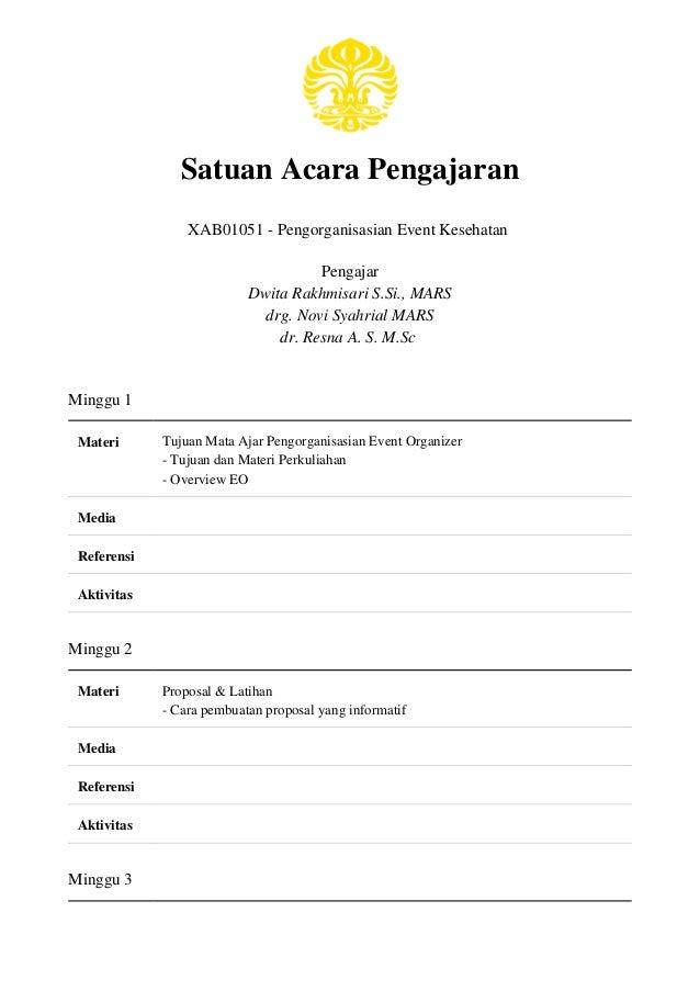 Satuan Acara Pengajaran XAB01051 - Pengorganisasian Event Kesehatan Pengajar Dwita Rakhmisari S.Si., MARS drg. Novi Syahri...