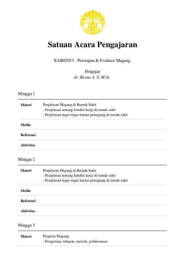 Satuan Acara Pengajaran XAB02053 - Persiapan & Evaluasi Magang Pengajar dr. Resna A. S. M.Sc Minggu 1 Materi Penjelasan Ma...
