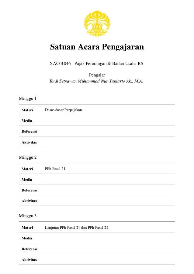 Satuan Acara Pengajaran XAC01046 - Pajak Perorangan & Badan Usaha RS Pengajar Budi Setyawan Muhammad Nur Yuniarto Ak., M.A...
