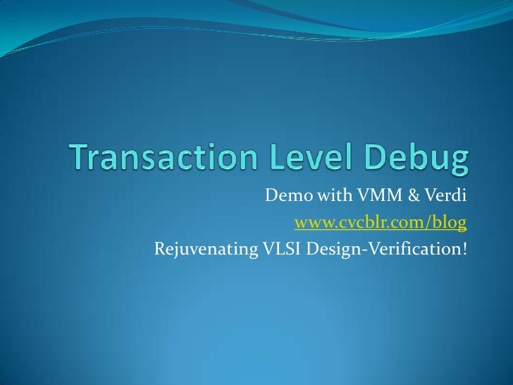 Transaction Level Debug with SystemVerilog VMM & Verdi
