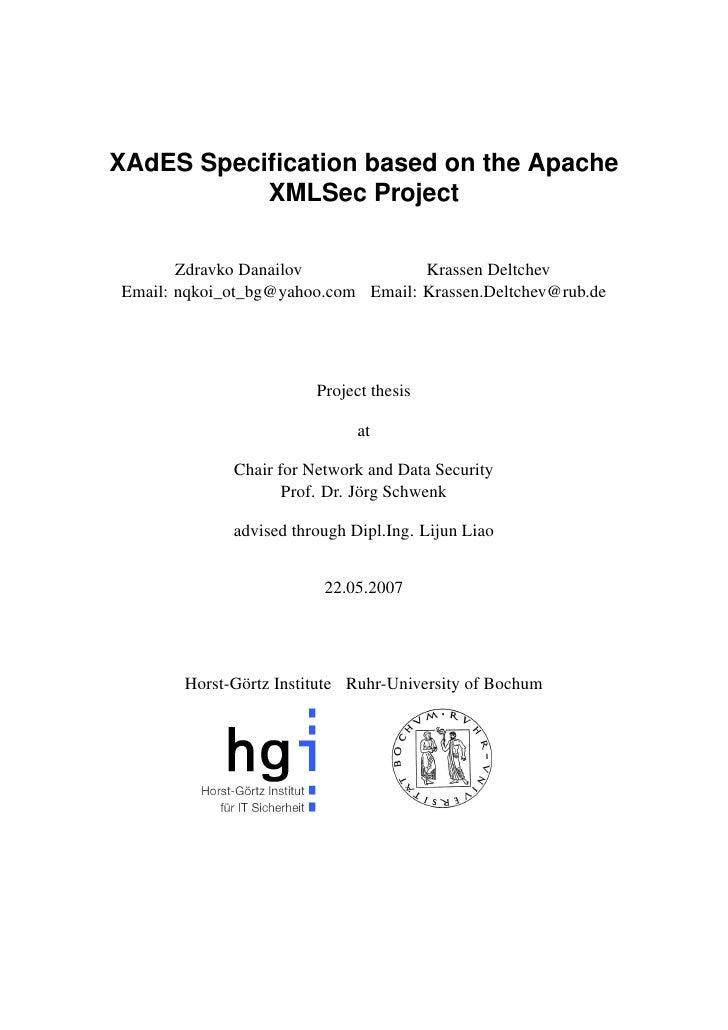 XAdES Specification based on the Apache           XMLSec Project       Zdravko Danailov             Krassen DeltchevEmail: ...