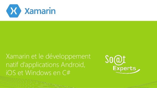 Xamarin et le développement natif d'applications Android, iOS et Windows en C# 07/03/2014  1