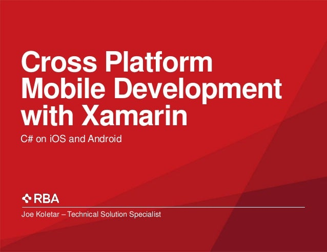 Joe Koletar – Technical Solution Specialist Cross Platform Mobile Development with Xamarin C# on iOS and Android