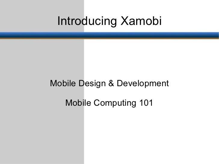 Introduction to Xamobi Design & Development