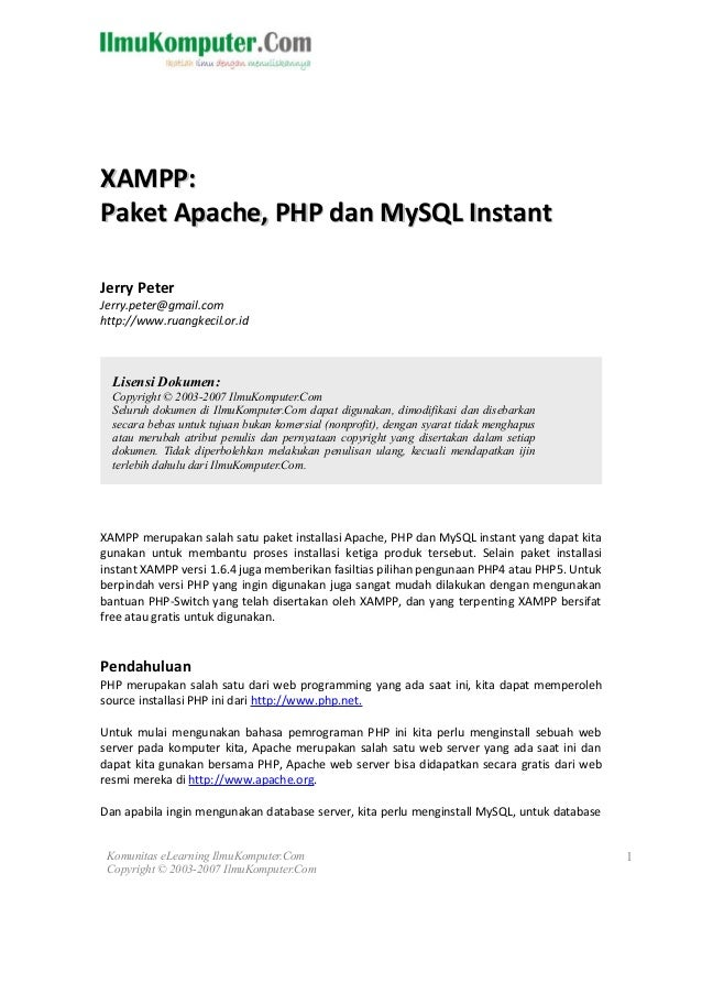 XAMPP:Paket Apache, PHP dan MySQL InstantJerry PeterJerry.peter@gmail.comhttp://www.ruangkecil.or.id  Lisensi Dokumen:  Co...