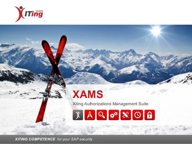 Xiting Authorizations Management Suite XITING COMPETENCE for your SAP security XAMS