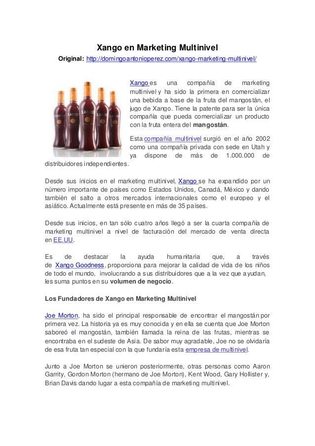 Xango en Marketing MultinivelOriginal: http://domingoantonioperez.com/xango-marketing-multinivel/Xango es una compañía de ...