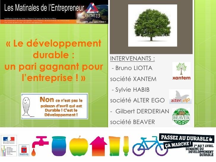 « Le développement        durable :       INTERVENANTS : un pari gagnant pour   - Bruno LIOTTA     l'entreprise ! »   soci...