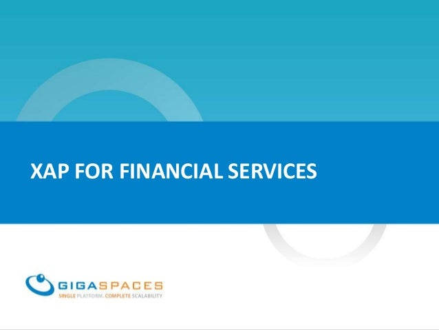 GigaSpaces XAP for Financial Services