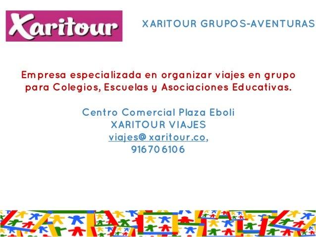 Empresa especializada en organizar viajes en grupo para Colegios, Escuelas y Asociaciones Educativas. Centro Comercial Pla...