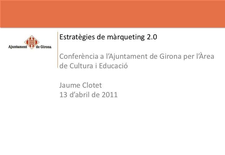 Conferencia marqueting 2.0 Ajuntament Girona