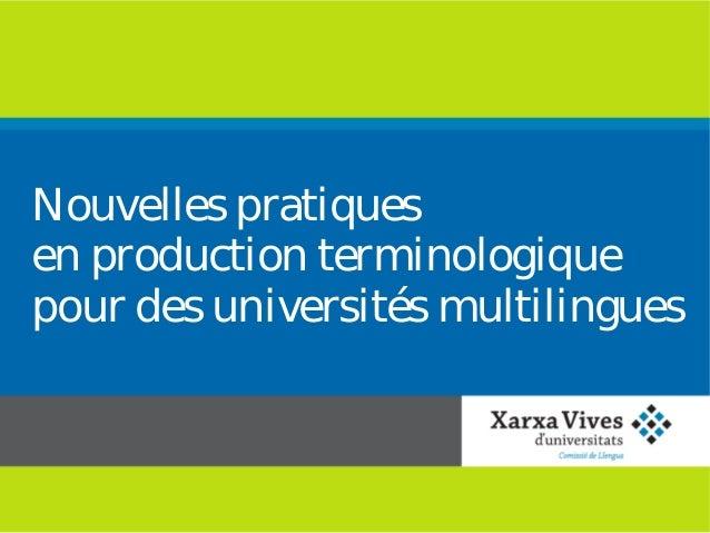 Nouvelles pratiques en production terminologique pour des universités multilingues
