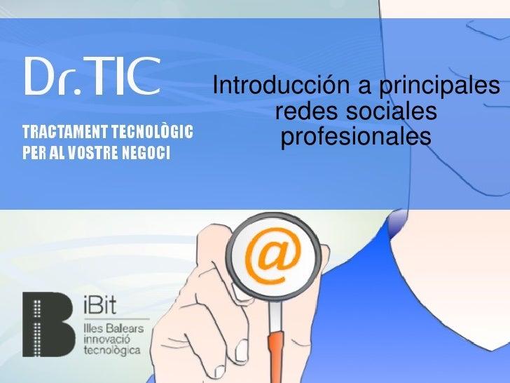 Introducción a principales      redes sociales       profesionales