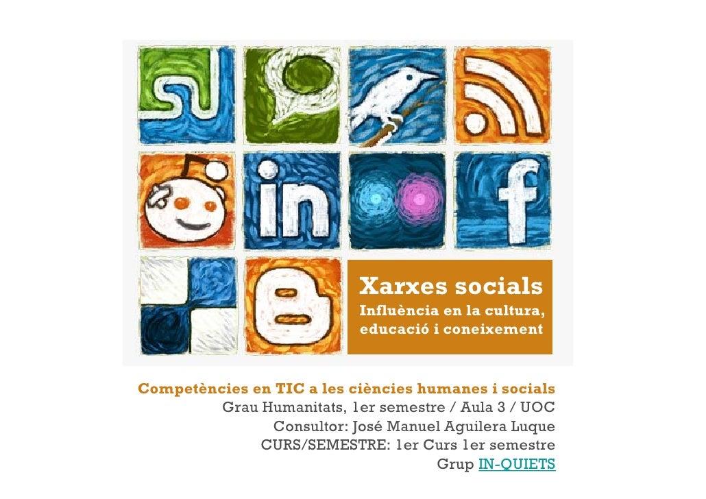 Xarxes socials                            Influència en la cultura,                            educació i coneixementCompe...