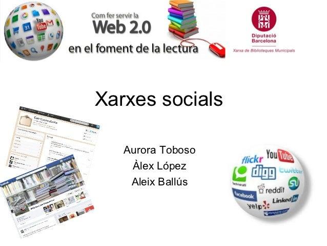 Xarxes socials   Aurora Toboso    Àlex López    Aleix Ballús