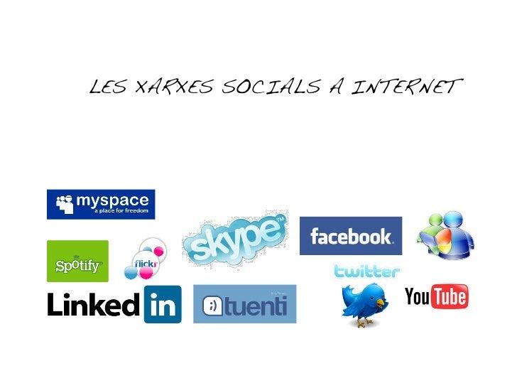 LES XARXES SOCIALS A INTERNET!
