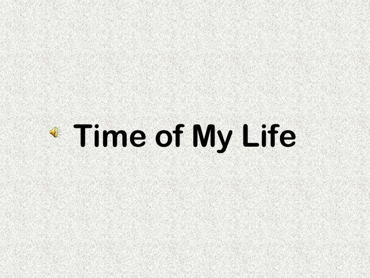 Time of My Life<br />