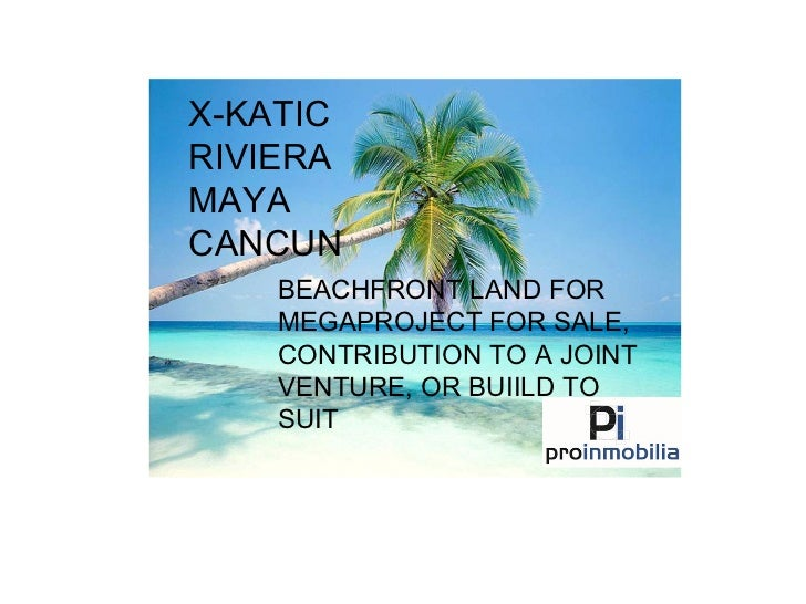 X-KATIC RIVIERA MAYA CANCUN BEACHFRONT LAND FOR MEGAPROJECT FOR SALE, CONTRIBUTION TO A JOINT VENTURE, OR BUIILD TO SUIT