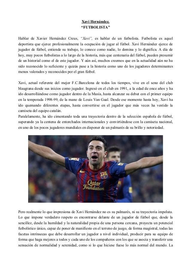 """Xavi Hernández.                                         """"FUTBOLISTA""""Hablar de Xavier Hernández Creus, """"Xavi"""", es hablar de..."""