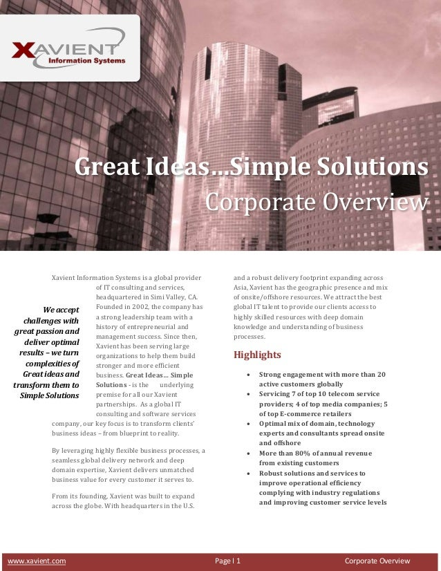 Great Ideas…Simple Solutions Corporate Overview Xavient Information Systems is a global provider of IT consulting and serv...