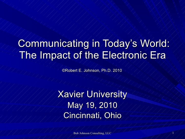 Communicating in Today's World: The Impact of the Electronic Era