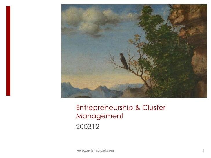 17/05/2012Entrepreneurship & ClusterManagement200312www.xaviermarcet.com                      1
