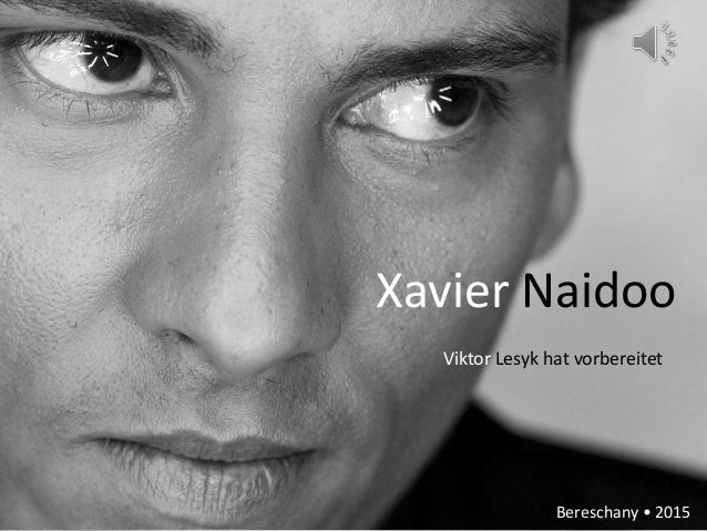 Xavier Naidoo Viktor Lesyk hat vorbereitet Bereschany • 2015