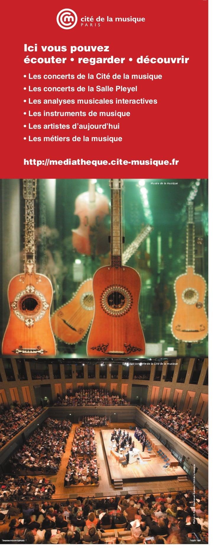 Ici vous pouvezécouter • regarder • découvrir• Les concerts de la Cité de la musique• Les concerts de la Salle Pleyel• Les...