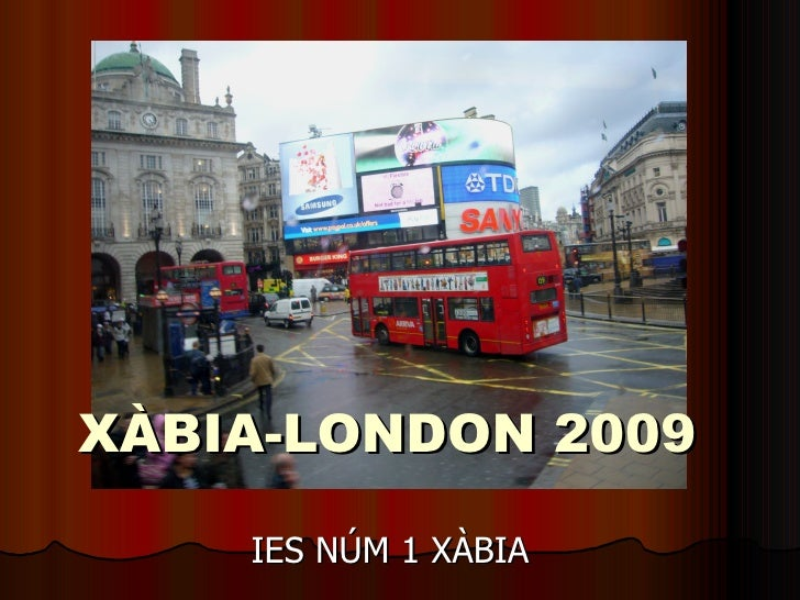 XÀBIA-LONDON 2009 IES NÚM 1 XÀBIA