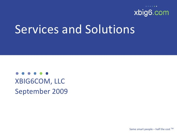 xbig6 services and solutions