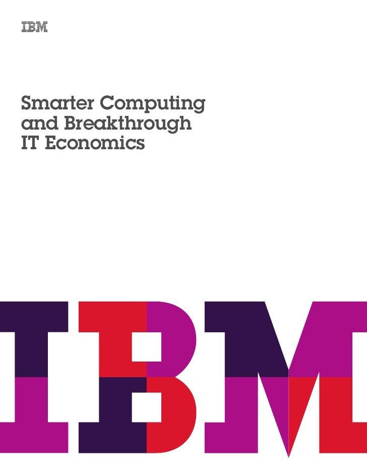 Smarter Computing and Breakthrough IT Economics