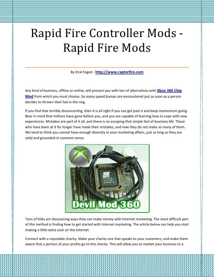 Rapid Fire Controller Mods -        Rapid Fire Mods___________________________________                              By Ora...