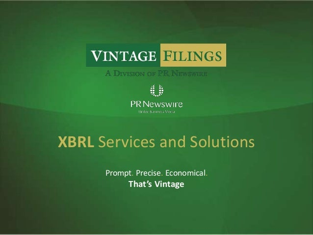 XBRL Services and Solutions Prompt. Precise. Economical. That's Vintage