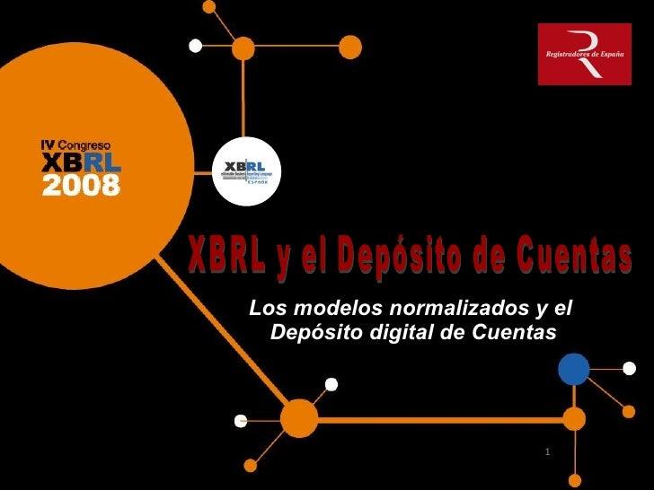 XBRL y el depósito de cuentas. Los modelos normalizados y el  Depósito digital de Cuentas