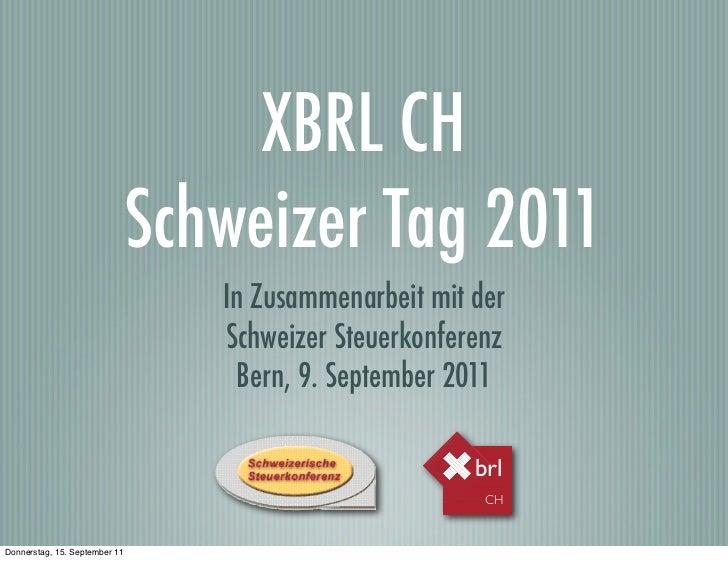 XBRL CH                               Schweizer Tag 2011                                  In Zusammenarbeit mit der       ...