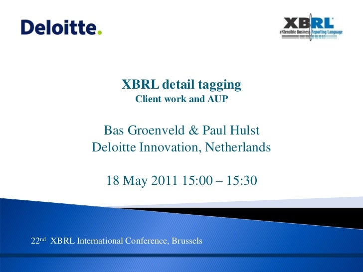 XBRL detail tagging                          Client work and AUP                Bas Groenveld & Paul Hulst               D...