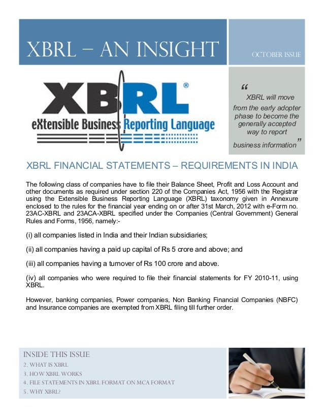 October Issue XBRL FINANCIAL STATEMENTS – REQUIREMENTS IN INDIA The following class of companies have to file their Balanc...
