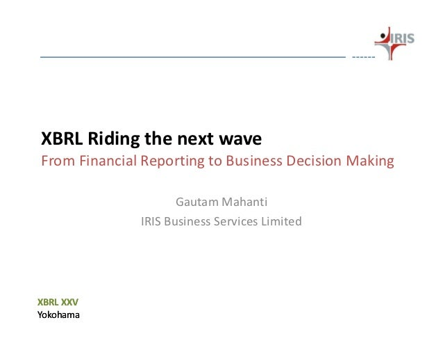 XBRL Riding the next waveFrom Financial Reporting to Business Decision Making                     Gautam Mahanti          ...