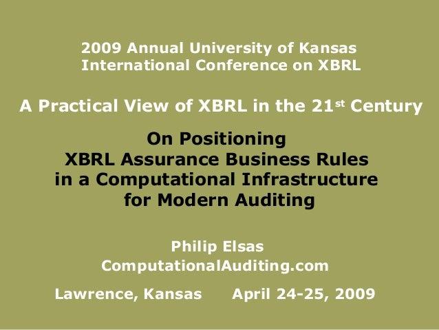 On PositioningXBRL Assurance Business Rulesin a Computational Infrastructurefor Modern AuditingPhilip ElsasComputationalAu...