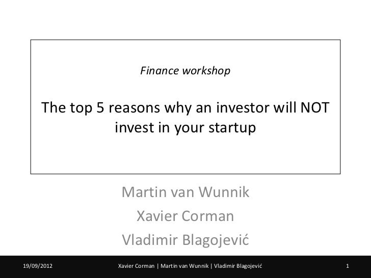 Finance workshop      The top 5 reasons why an investor will NOT                 invest in your startup                  M...