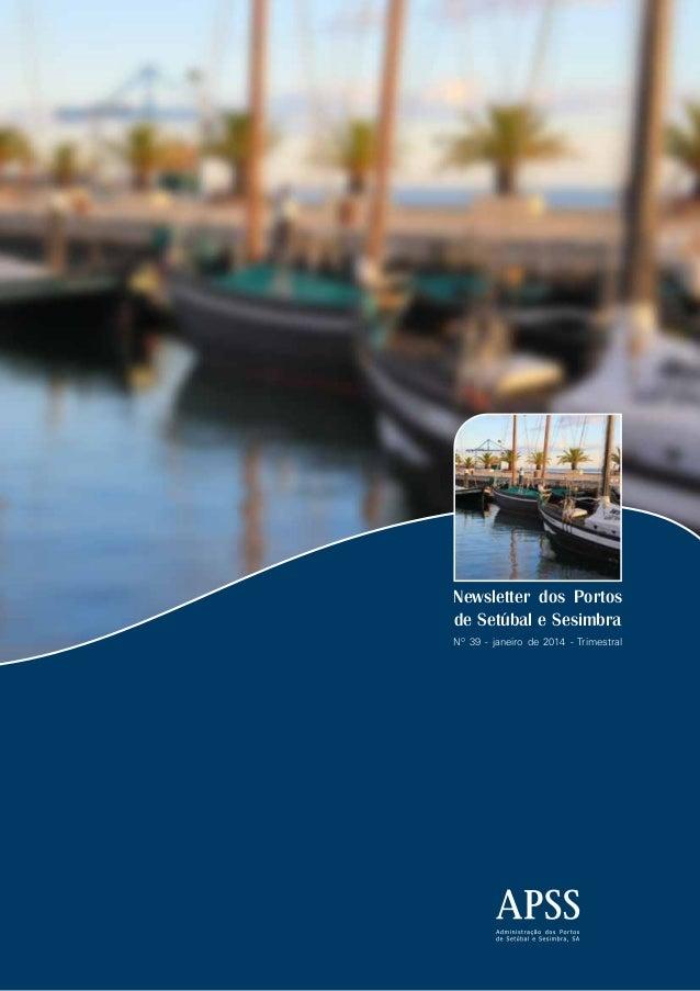 Newsletter dos Portos de Setúbal e Sesimbra Nº 39 - janeiro de 2014 - Trimestral