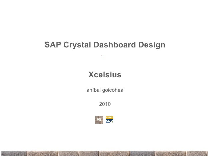 SAP Crystal Dashboard Design Xcelsius aníbal goicohea 2010