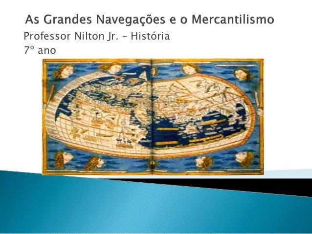 Professor Nilton Jr. – História 7º ano