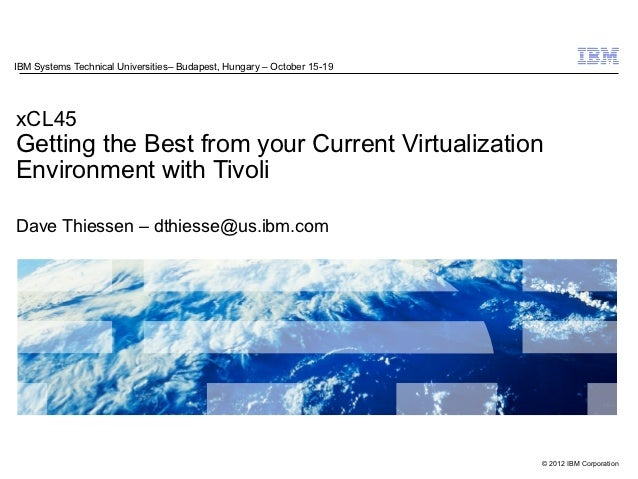 Getting the Best From Your Current Virtualization Environment with Tivoli