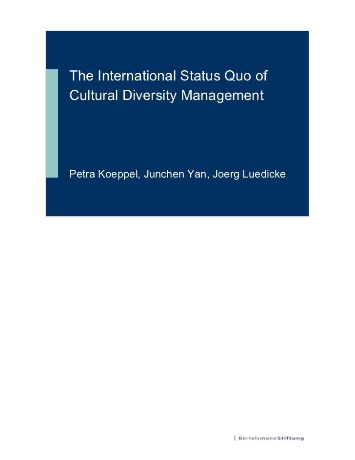The International Status Quo ofCultural Diversity ManagementPetra Koeppel, Junchen Yan, Joerg Luedicke