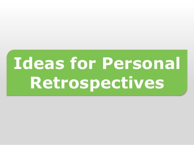 Ideas for Personal  Retrospectives